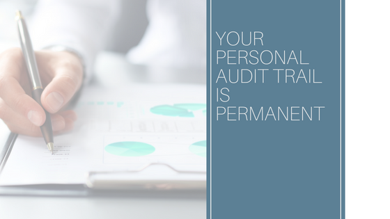Your Personal Audit Trail is Permanent